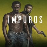 Impuros: 1ª Temporada Torrent (2018) Nacional HDTV 720p Download