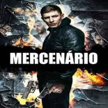 Mercenário Torrent (2017) Dublado / Dual Áudio WEBRip 720p e 1080p – Download