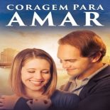 Coragem para Amar Torrent (2017) Dual Áudio WEB-DL 720p Dublado Download