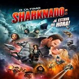 O Último Sharknado – Já Estava na Hora Torrent (2020) Dual Áudio 5.1 BluRay 720p e 1080p Dublado Download