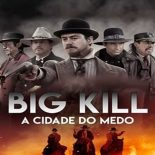 Big Kill – A Cidade do Medo Torrent (2020) Dual Áudio BluRay 720p e 1080p Dublado Download