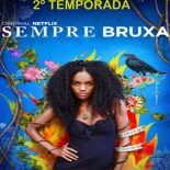 Sempre Bruxa 2ª Temporada Completa Torrent (2020) Dual Áudio / Dublado WEB-DL 720p – Download