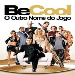 Be Cool – O Outro Nome do Jogo Torrent (2005) Dual Áudio BluRay 1080p Dublado Download