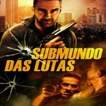 Submundo Das Lutas Torrent (2017) Dual Áudio 5.1 WEBRip 1080p FULL HD Download