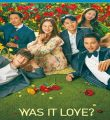 Was It Love? 1ª Temporada Completa Torrent (2020) Legendado WEB-DL 1080p – Download