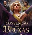 Convenção das Bruxas Torrent (2021) Dual Áudio 5.1 / Dublado BluRay 720p e 1080p – Download