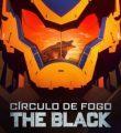 Círculo de Fogo: The Black 1ª Temporada Completa Torrent (2021) Dublado 5.1 WEB-DL 1080p – Download